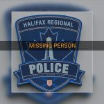 At the request of Brantford Police Service :  missing person believed to be in Halifax