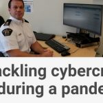 RCMP : Tackling cybercrime during a pandemic