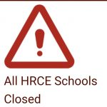 All HRCE schools will be closed today (February 16, 2021). Offices will open at 11 am.