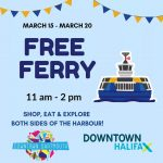 Starting Monday, March 15 until Saturday, March 20, the Alderney/Halifax ferry service will be FREE between 11 a.m and 2 p.m / More Family Fun in Dartmouth