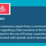 Public Health received a report from a community-based organization regarding a fatal overdose in the Halifax area last week related to the use of Ecstasy suspected to have been contaminated with opioids and/or benzodiazepines